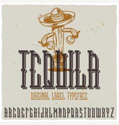 vintage label typeface named tequila vector image