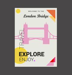 welcome to the london bridge uk explore travel vector image