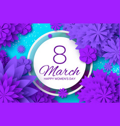 ultra violet paper cut flower 8 march womens day vector image vector image