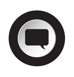 Round black white button - speech bubble icon vector