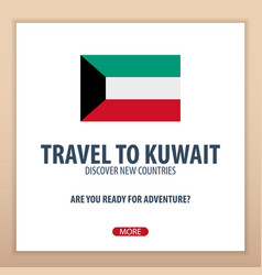 Travel to kuwait discover and explore new vector