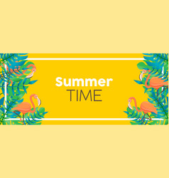 tropical summer time banner flamingo and plants vector image