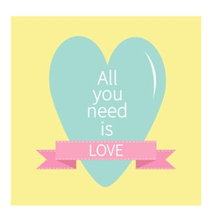 All you need is love lettering with heart and pink vector