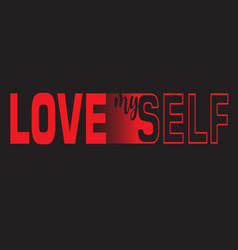 love myself fashion typography quote modern vector image