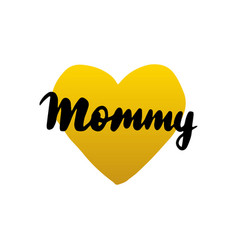 mommy handwritten lettering vector image