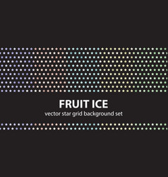Star pattern set fruit ice seamless backgrounds vector