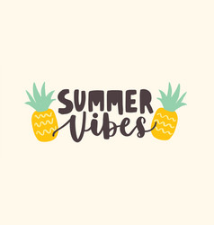 summer vibes lettering handwritten with cursive vector image
