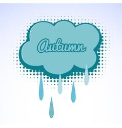 Cloud with raindrops autumn vector