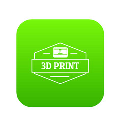 technology 3d printing icon green vector image