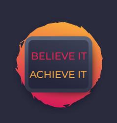 Believe it achieve it poster vector