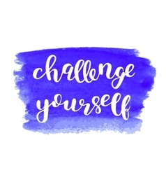 Challenge yourself Brush lettering vector