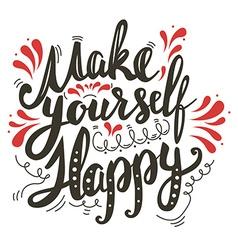 Make yourself happy vector image