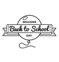 welcome back to school day greeting emblem vector image