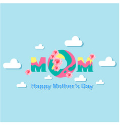 Mom happy mother day cloud blue background vector