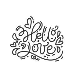 Monoline calligraphy phrase hello love vector