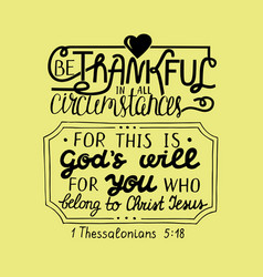 Hand lettering be thankful in all with heart vector