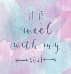 It is well with my soul motivation watercolor vector image