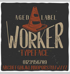 vintage label typeface named worker vector image