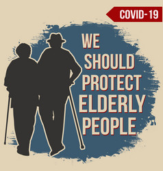 We should protect elderly people poster vector