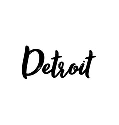 detroit - hand drawn lettering name of usa city vector image