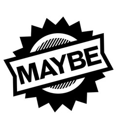 Maybe black stamp vector