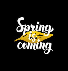 Spring is coming handwritten calligraphy vector