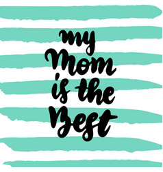 my mom is best handwritten postcard vector image