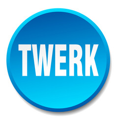 Twerk blue round flat isolated push button vector