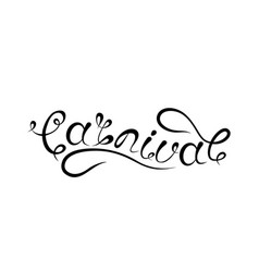 Carnival lettering design calligraphic typography vector