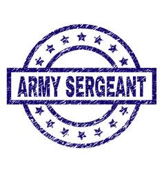 Grunge textured army sergeant stamp seal vector