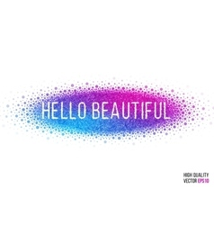 Hello beautiful design for greeting card template vector image