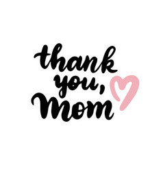thank you mom handwritten lettering vector image