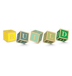 Word BUILD written with alphabet blocks vector