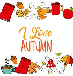 i love autumn weather season border decoration vector image