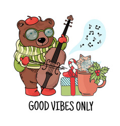 Bear musician animal music cartoon good vibes only vector