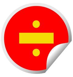 Circular peeling sticker cartoon division symbol vector