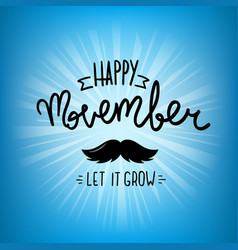happy movember let it grow concept vector image
