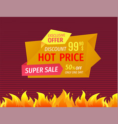 hot price tag on super sale promo banner in flames vector image