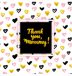 thank you mommy lettering concept vector image