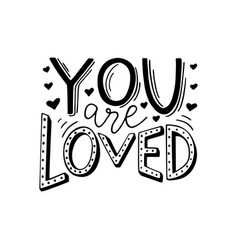 You are loved hand written romantic phrase vector