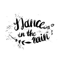 hand-drawn lettering dance in the rain vector image