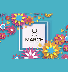 8 march happy womens day colorful paper cut vector image