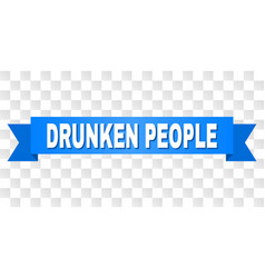 Blue ribbon with drunken people caption vector