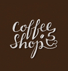 coffee shop lettering handwritten inscription for vector image
