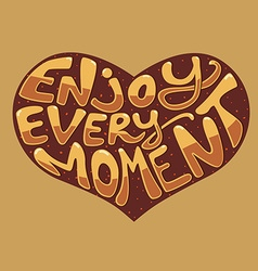Enjoy every moment vector image