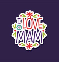 I love you mam design element for greeting card vector