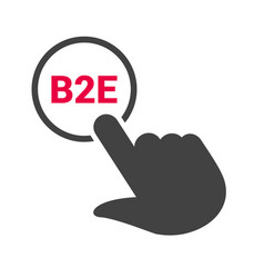Hand presses the button with text b2e vector
