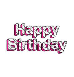 happy birthday inscription vector image