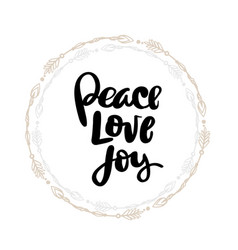 peace love joy hand written typography poster vector image