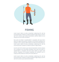 Fishing informative poster with fisher applique vector